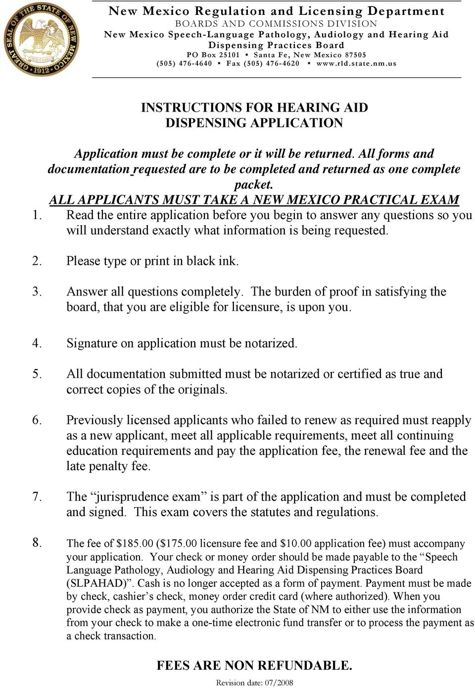 All forms and documentation requested are to be completed and returned as one complete packet. ALL APPLICANTS MUST TAKE A NEW MEXICO PRACTICAL EXAM 1.