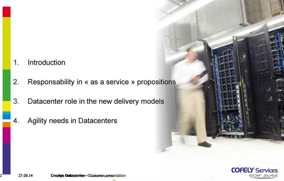 Datacenter role in the new delivery models 4.