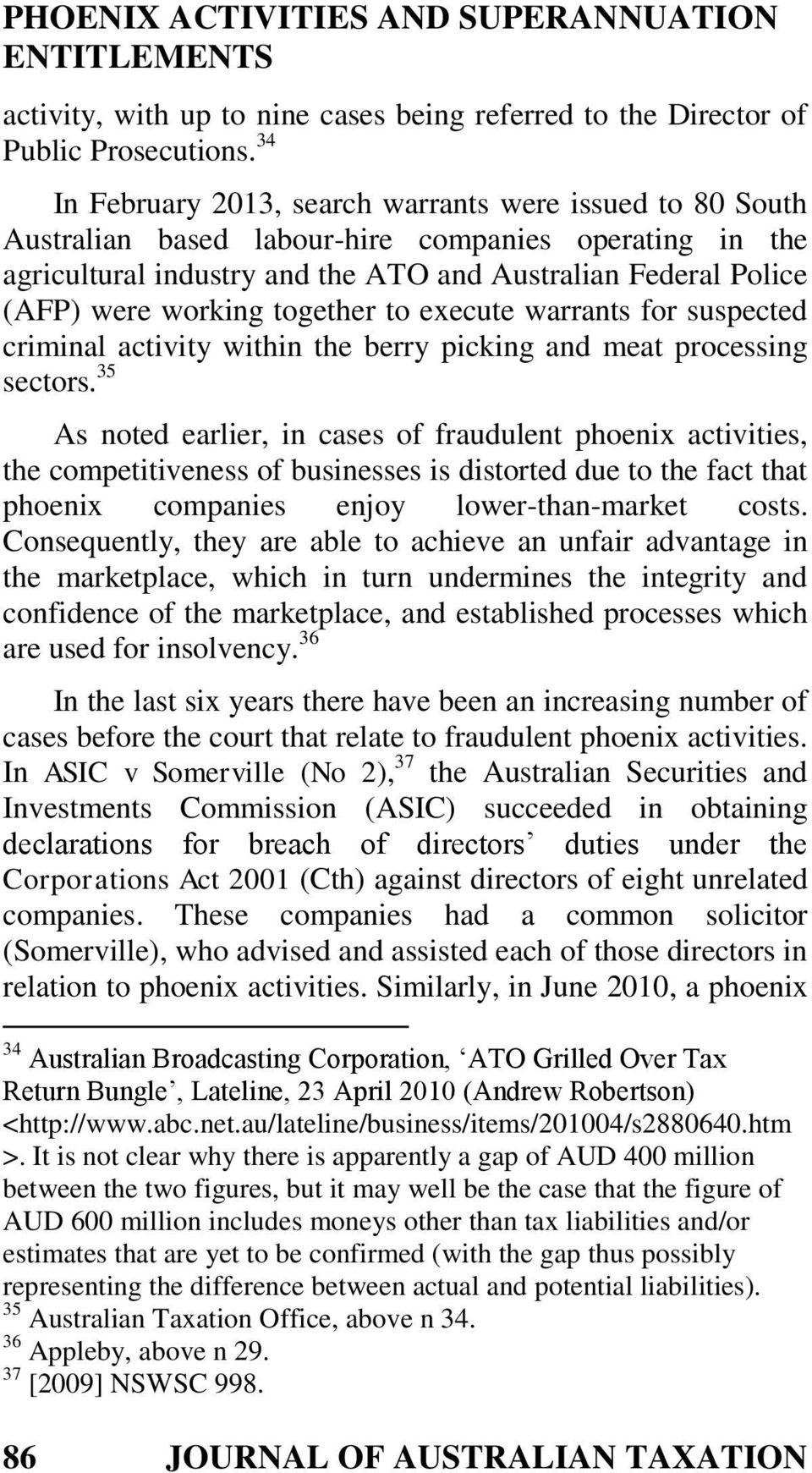 together to execute warrants for suspected criminal activity within the berry picking and meat processing sectors.