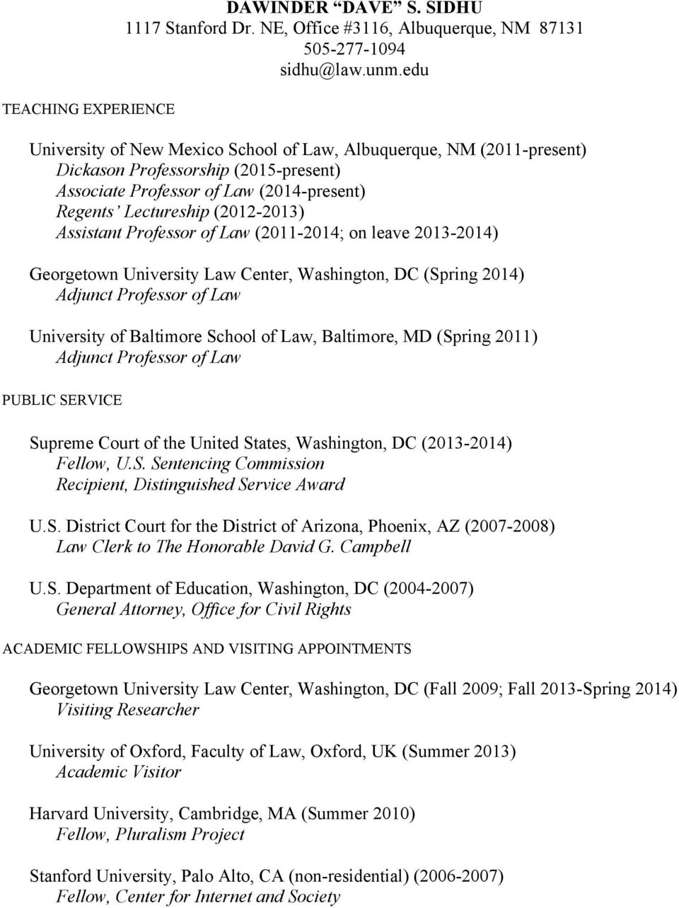 Professor of Law (2011-2014; on leave 2013-2014) Georgetown University Law Center, Washington, DC (Spring 2014) Adjunct Professor of Law University of Baltimore School of Law, Baltimore, MD (Spring