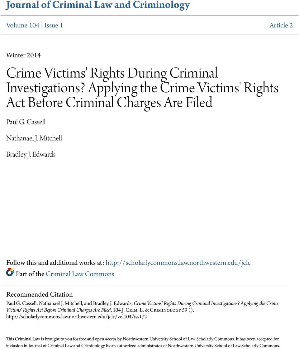 northwestern.edu/jclc Part of the Criminal Law Commons Recommended Citation Paul G. Cassell, Nathanael J. Mitchell, and Bradley J. Edwards, Crime Victims' Rights During Criminal Investigations?