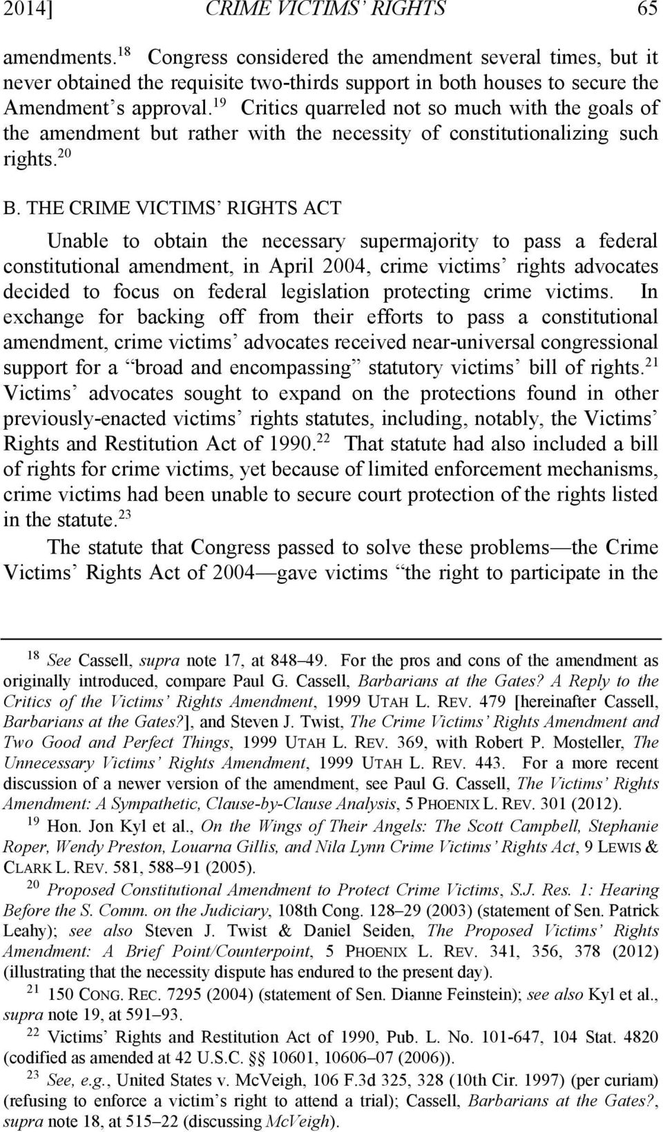 THE CRIME VICTIMS RIGHTS ACT Unable to obtain the necessary supermajority to pass a federal constitutional amendment, in April 2004, crime victims rights advocates decided to focus on federal