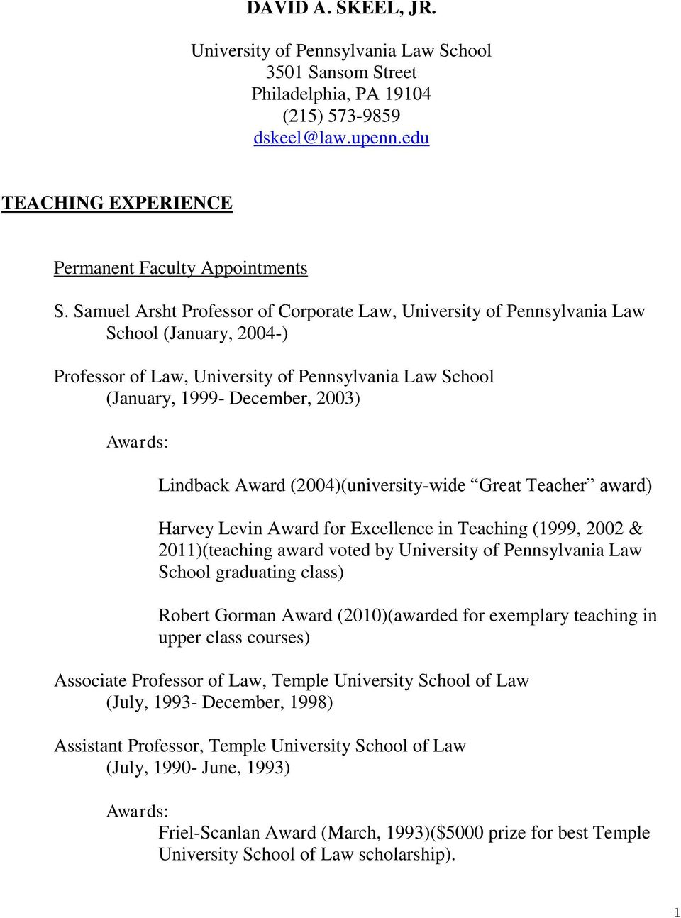 Lindback Award (2004)(university-wide Great Teacher award) Harvey Levin Award for Excellence in Teaching (1999, 2002 & 2011)(teaching award voted by University of Pennsylvania Law School graduating