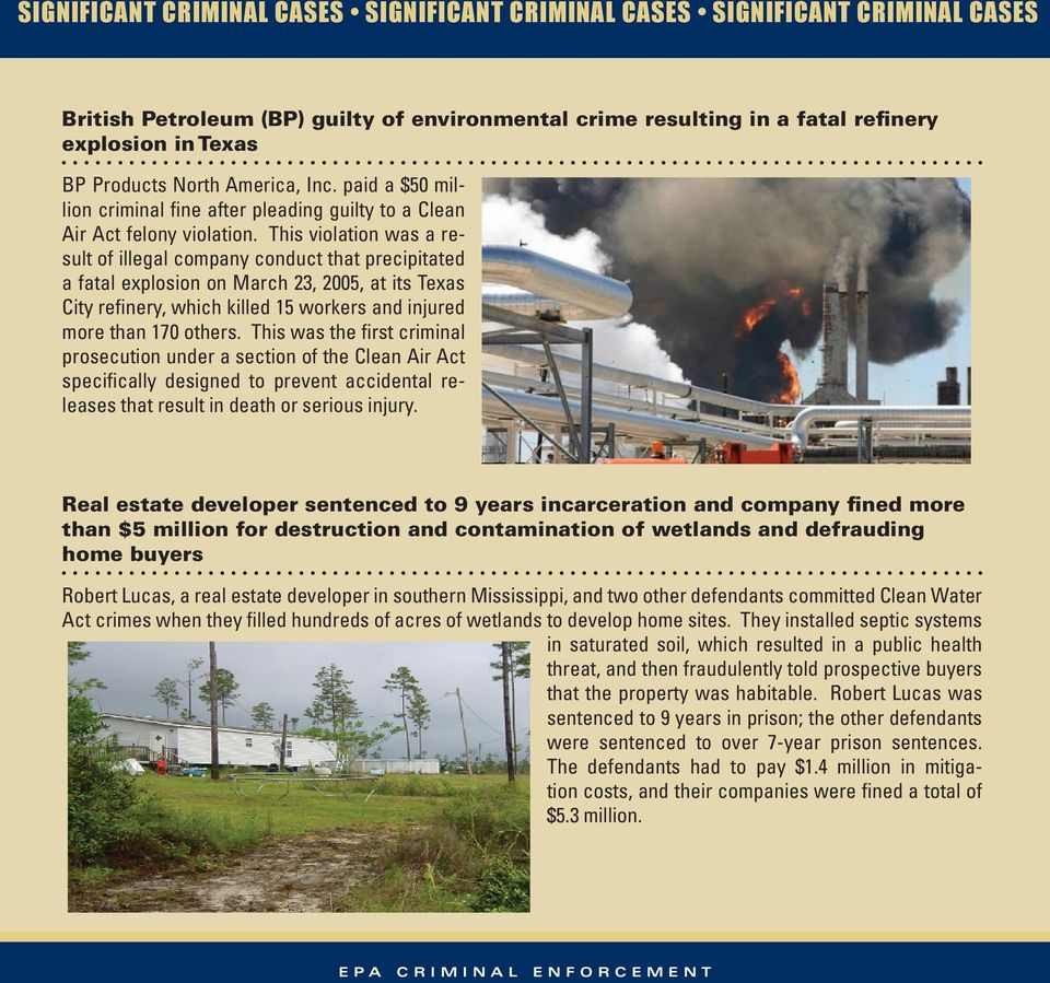 This violation was a result of illegal company conduct that precipitated a fatal explosion on March 23, 2005, at its Texas City refinery, which killed 15 workers and injured more than 170 others.