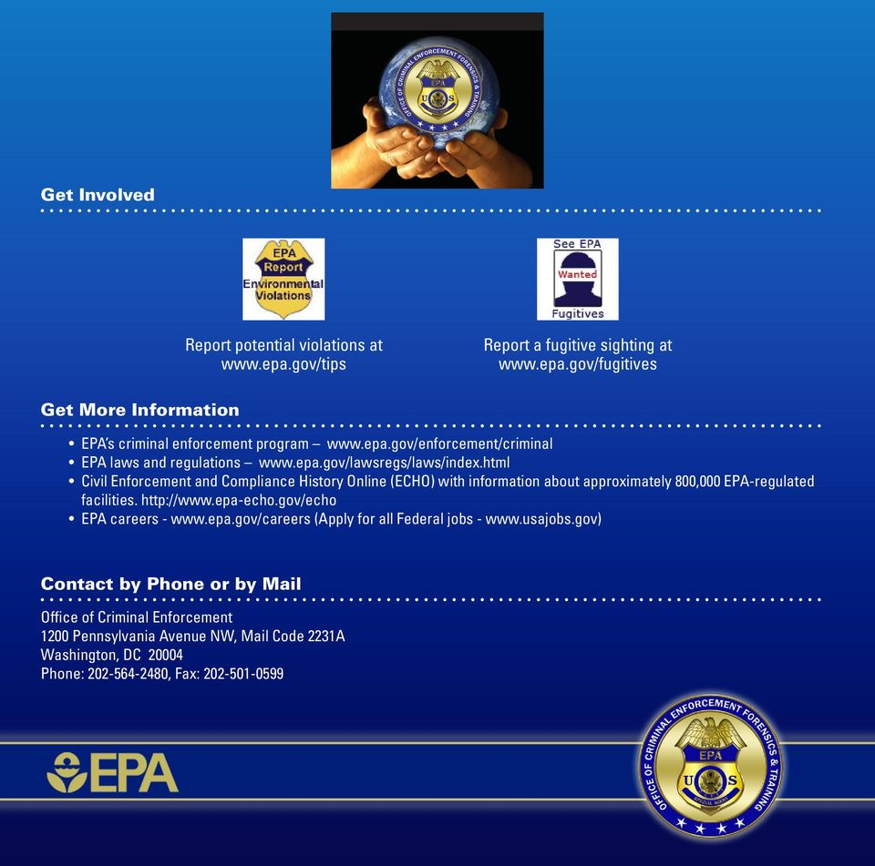 html Civil Enforcement and Compliance History Online (ECHO) with information about approximately 800,000 EPA-regulated facilities. http://www.epa-echo.