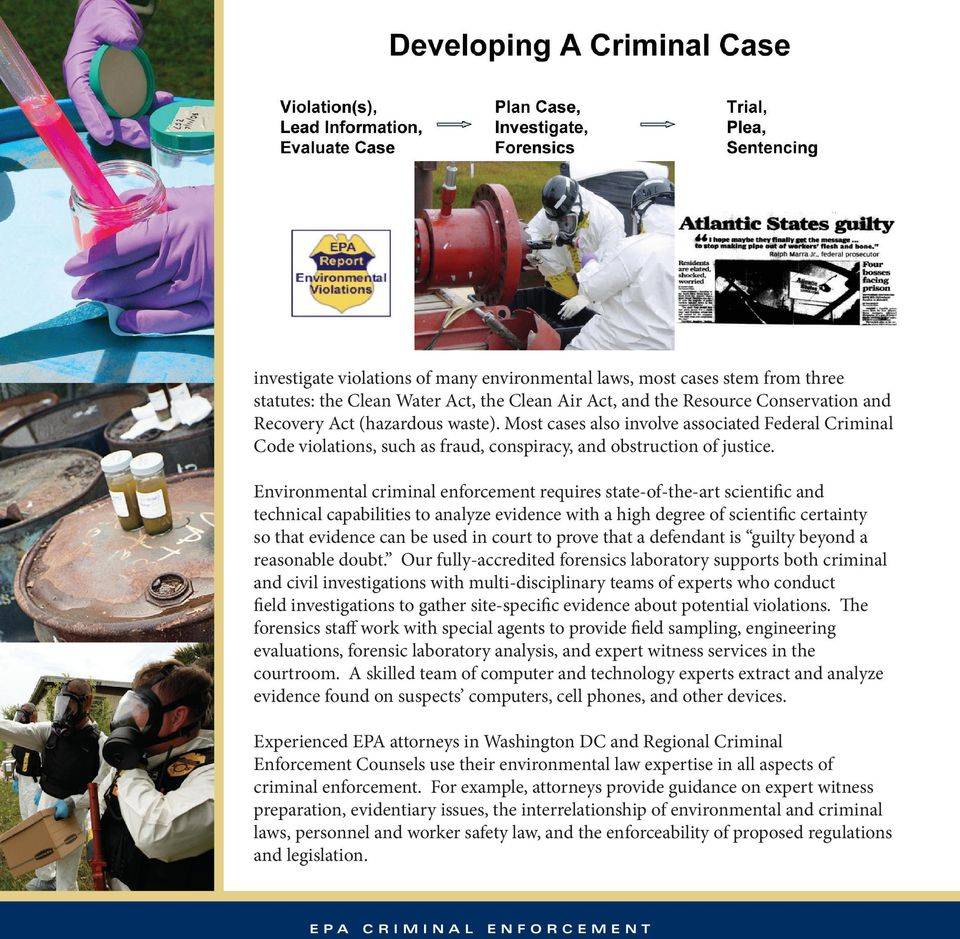 Environmental criminal enforcement requires state-of-the-art scientific and technical capabilities to analyze evidence with a high degree of scientific certainty so that evidence can be used in court