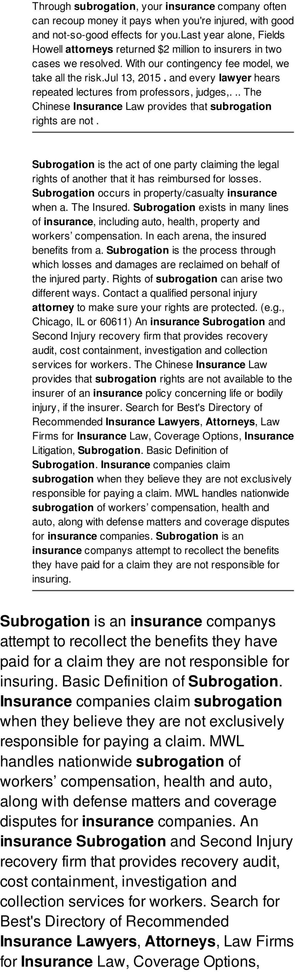 and every lawyer hears repeated lectures from professors, judges,... The Chinese Insurance Law provides that subrogation rights are not.
