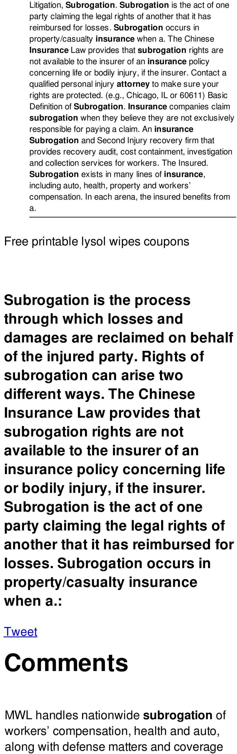 Contact a qualified personal injury attorney to make sure your rights are protected. (e.g., Chicago, IL or 60611) Basic Definition of Subrogation.