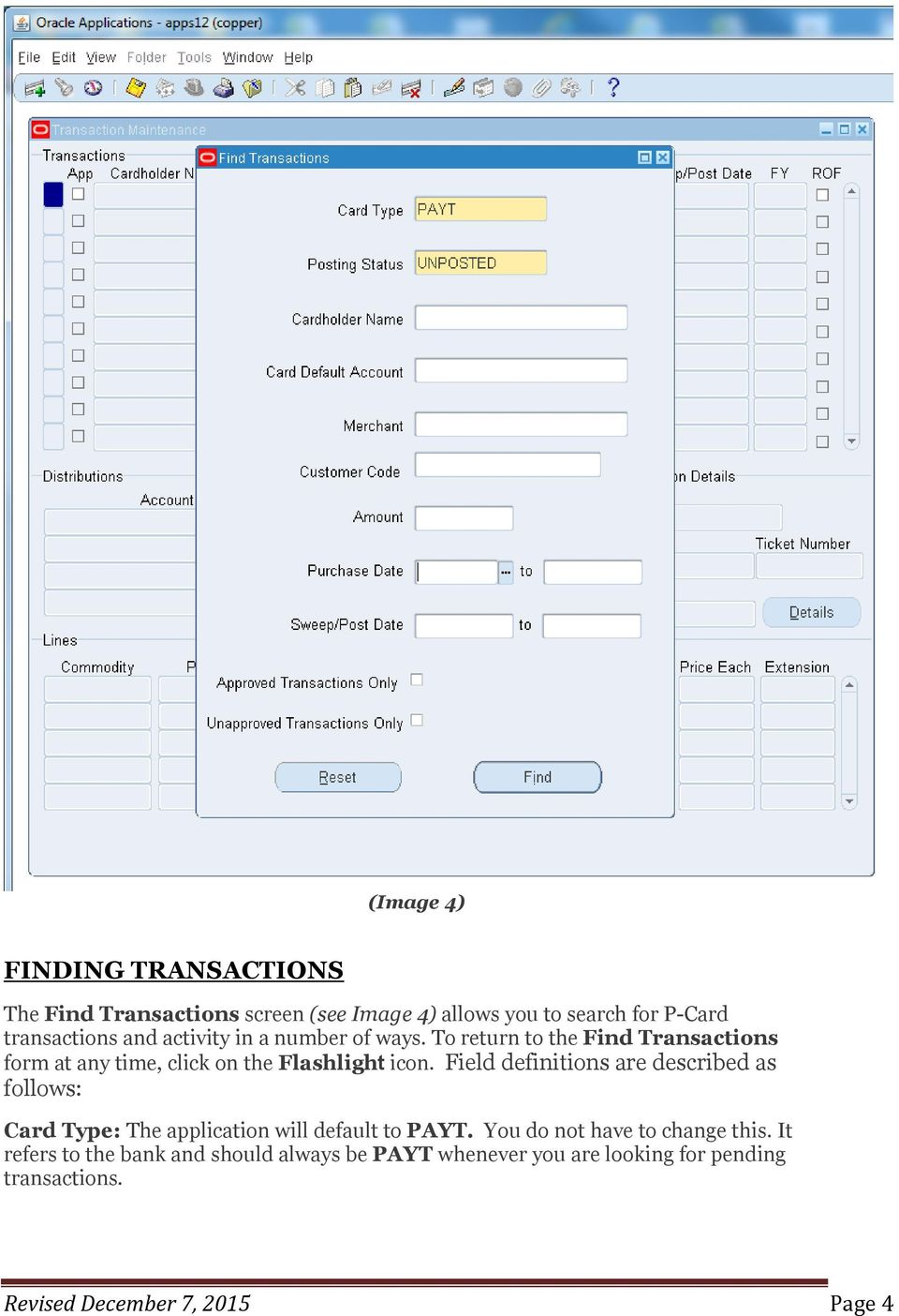 Field definitions are described as follows: Card Type: The application will default to PAYT.