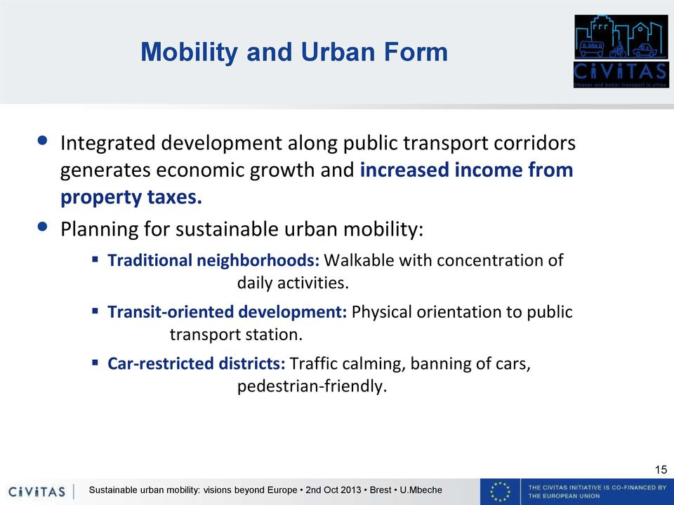 Planning for sustainable urban mobility: Traditional neighborhoods: Walkable with concentration of daily