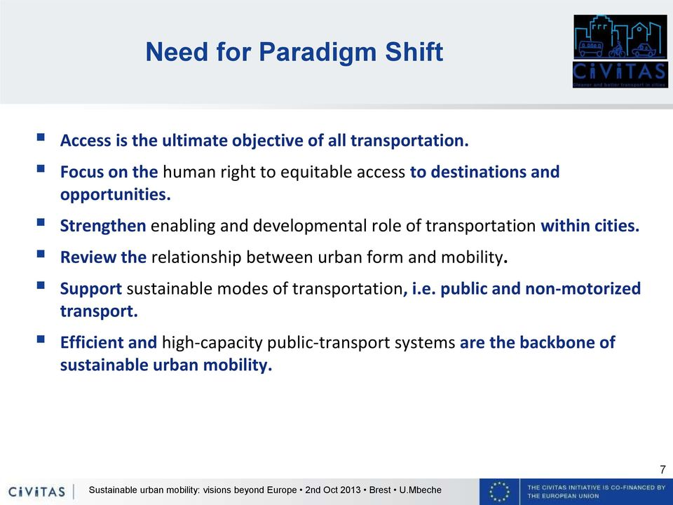 Strengthen enabling and developmental role of transportation within cities.
