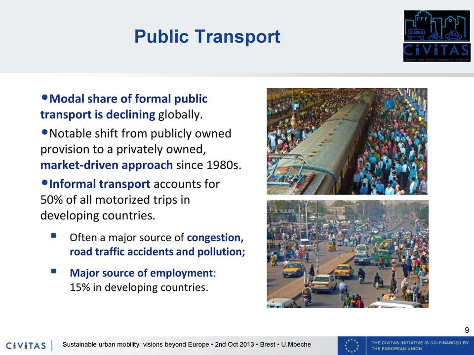 1980s. Informal transport accounts for 50% of all motorized trips in developing countries.