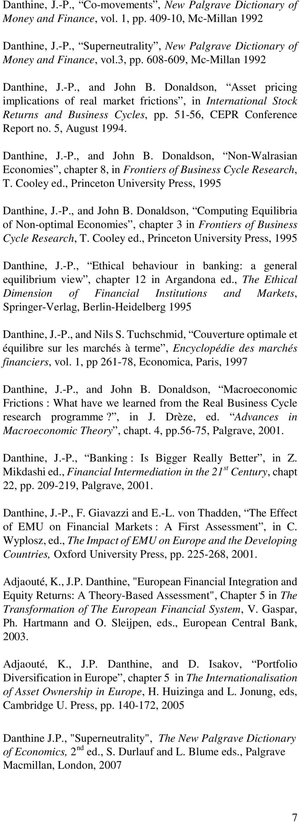51-56, CEPR Conference Report no. 5, August 1994. Danthine, J.-P., and John B. Donaldson, Non-Walrasian Economies, chapter 8, in Frontiers of Business Cycle Research, T. Cooley ed.