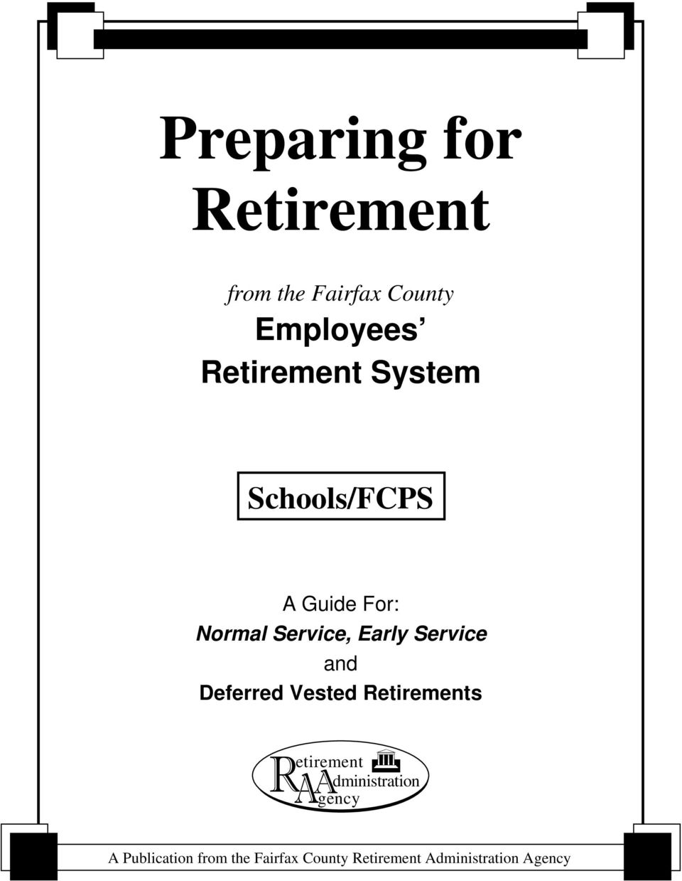 Service and Deferred Vested Retirements R A etirement A