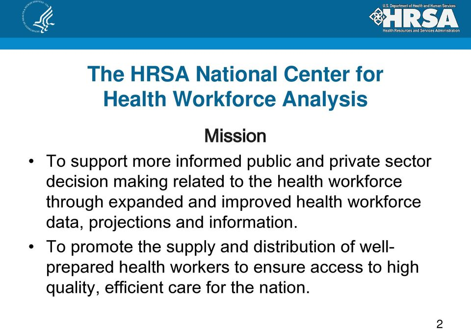 improved health workforce data, projections and information.