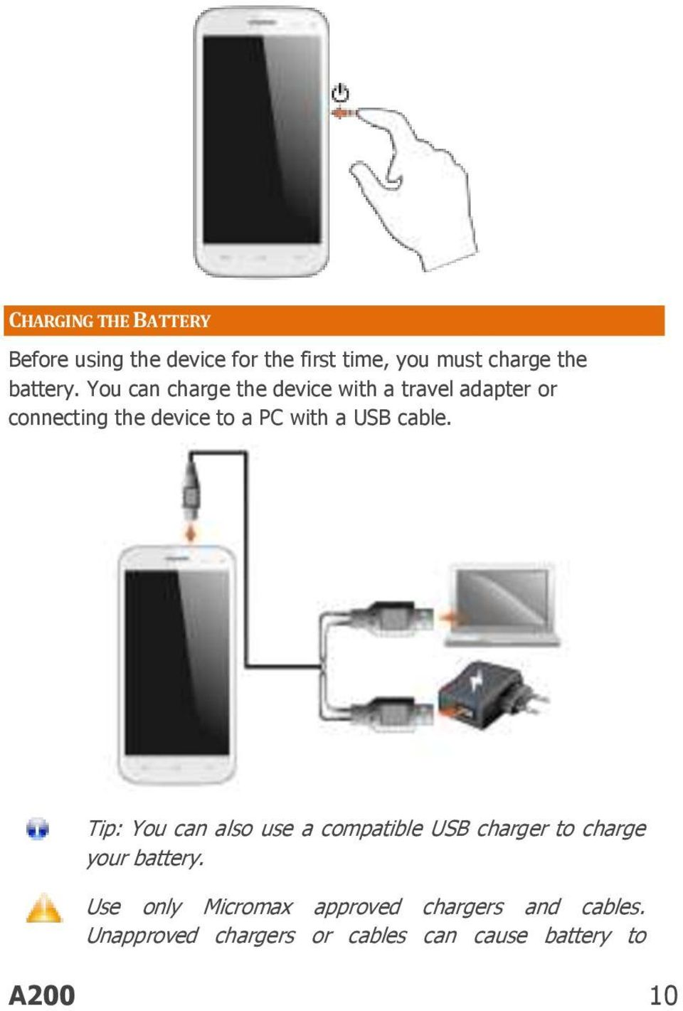 cable. Tip: You can also use a compatible USB charger to charge your battery.