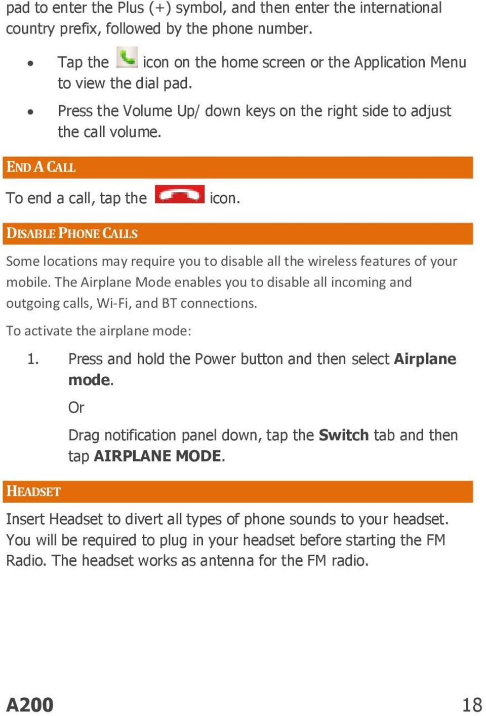 DISABLE PHONE CALLS Some locations may require you to disable all the wireless features of your mobile.