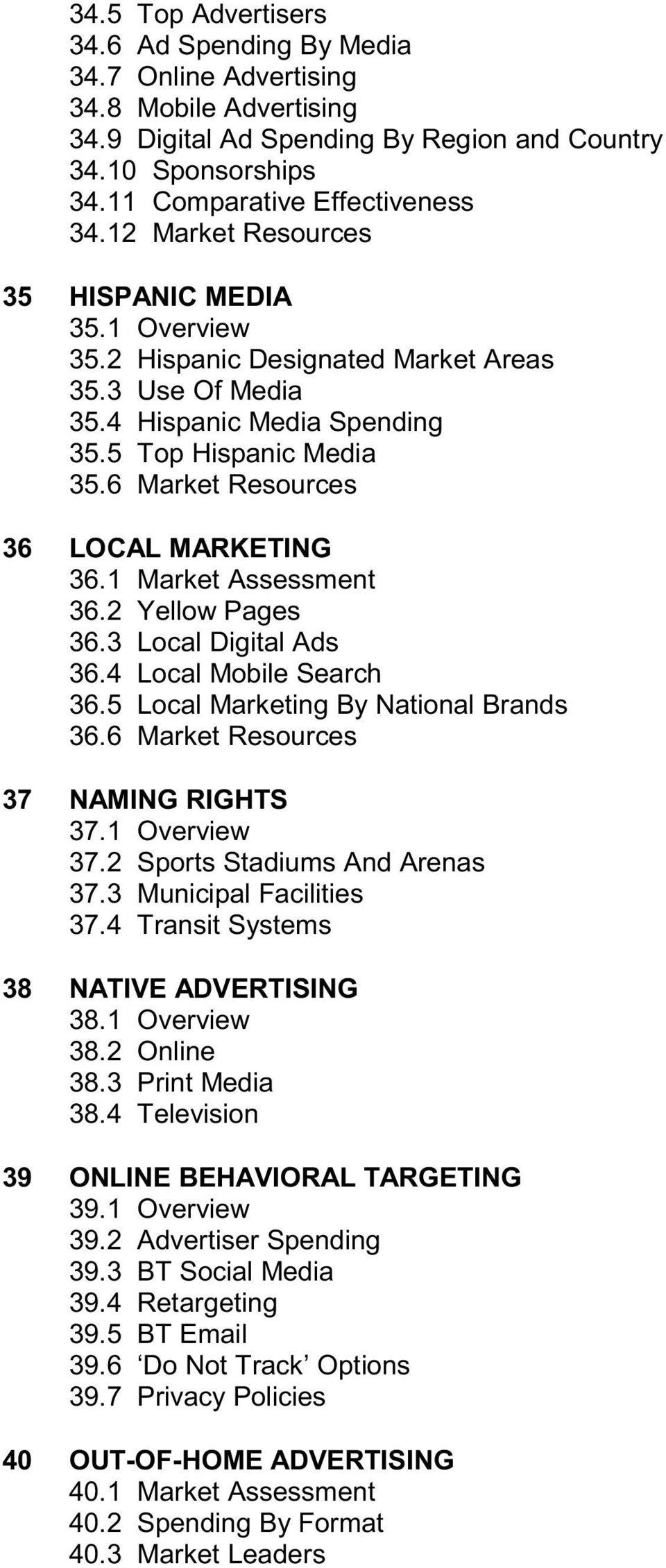 6 Market Resources 36 LOCAL MARKETING 36.1 Market Assessment 36.2 Yellow Pages 36.3 Local Digital Ads 36.4 Local Mobile Search 36.5 Local Marketing By National Brands 36.