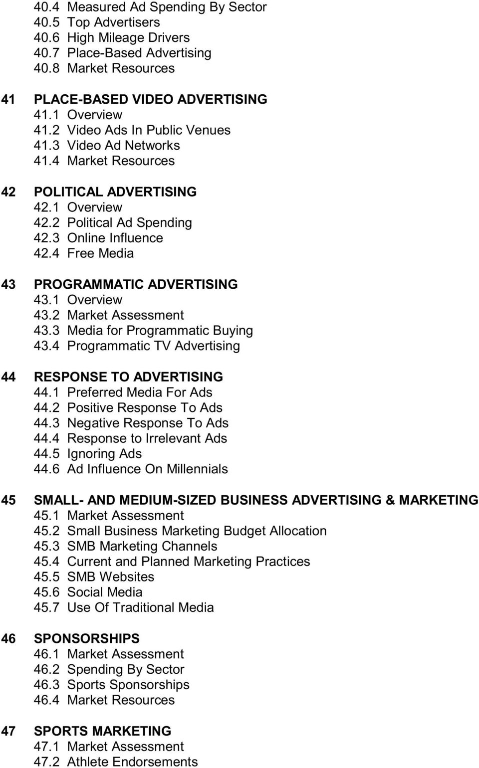 4 Free Media 43 PROGRAMMATIC ADVERTISING 43.1 Overview 43.2 Market Assessment 43.3 Media for Programmatic Buying 43.4 Programmatic TV Advertising 44 RESPONSE TO ADVERTISING 44.
