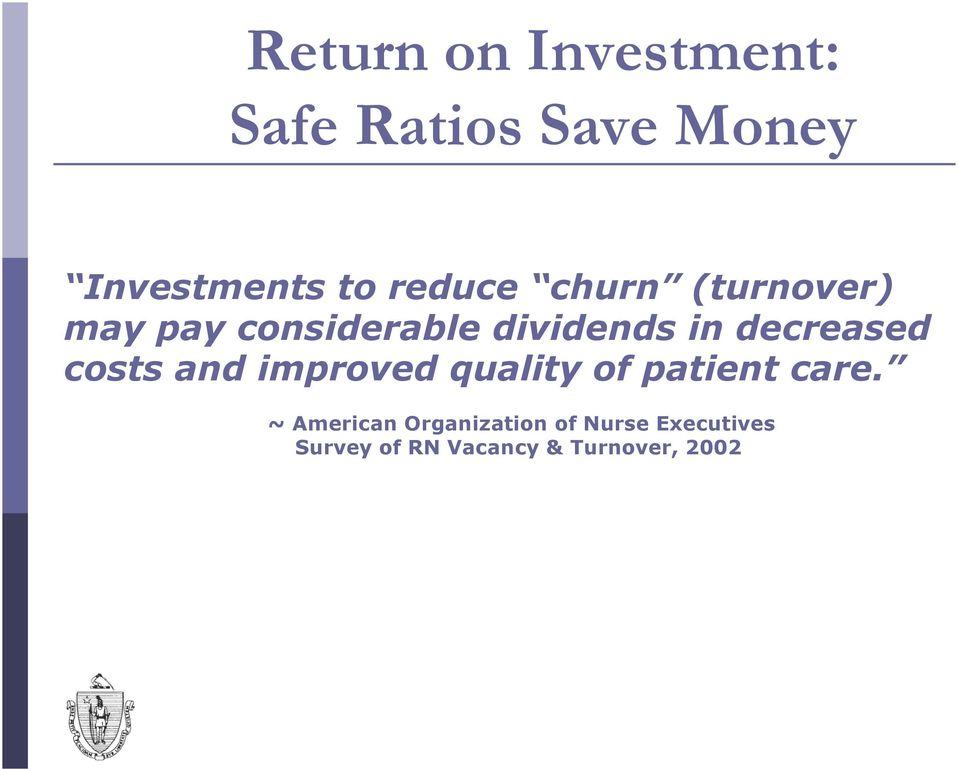 decreased costs and improved quality of patient care.