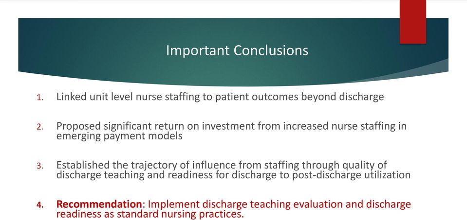 Established the trajectory of influence from staffing through quality of discharge teaching and readiness for