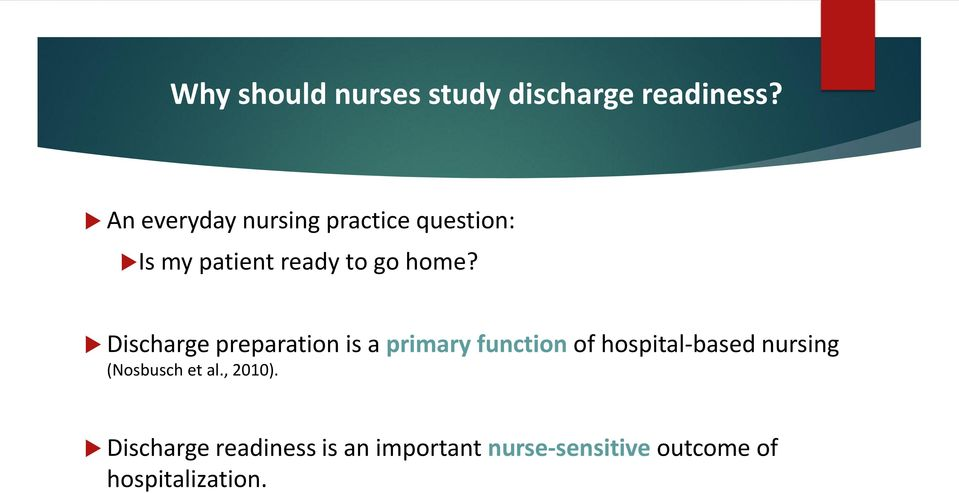 Discharge preparation is a primary function of hospital-based nursing