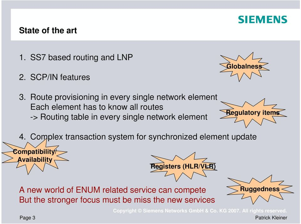 single network element Globalness Regulatory items 4.