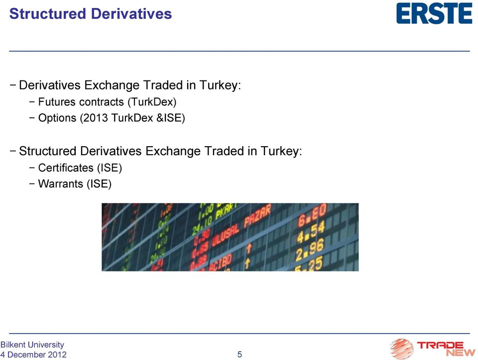 (2013 TurkDex &ISE) Structured Derivatives