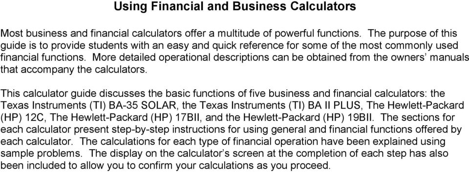More detailed operational descriptions can be obtained from the owners manuals that accompany the calculators.