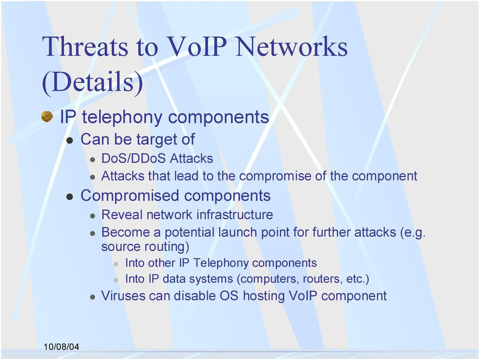 Reveal network infrastructure! Become a potential launch point for further attacks (e.g.
