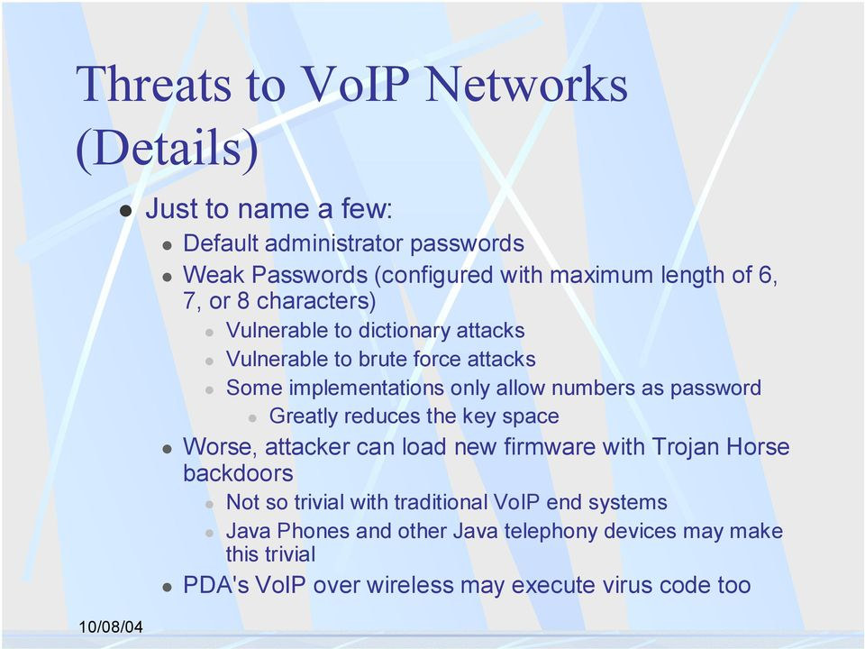 Vulnerable to brute force attacks! Some implementations only allow numbers as password! Greatly reduces the key space!