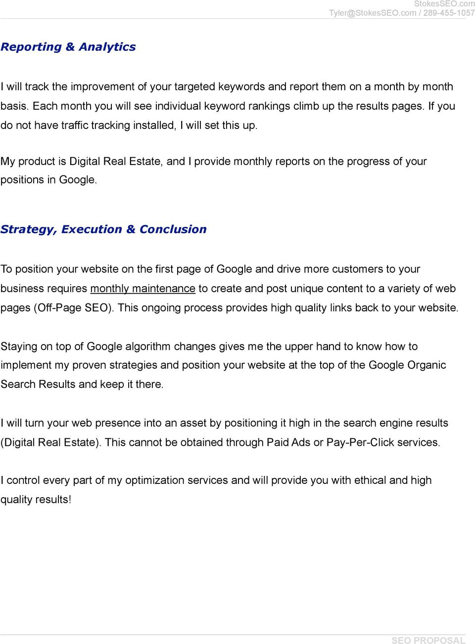 Strategy, Execution & Conclusion To position your website on the first page of Google and drive more customers to your business requires monthly maintenance to create and post unique content to a