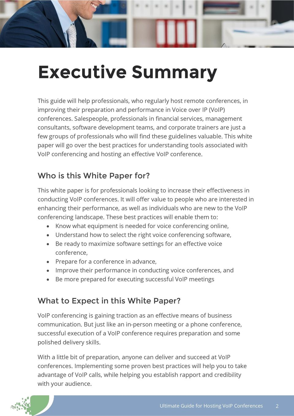 valuable. This white paper will go over the best practices for understanding tools associated with VoIP conferencing and hosting an effective VoIP conference. Who is this White Paper for?