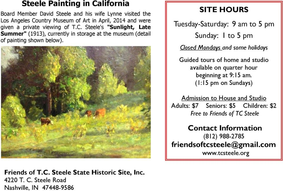 (1:15 pm on Sundays) Admission to House and Studio Adults: $7 Seniors: $5 Children: $2 Free to Friends of TC Steele Contact Information (812) 988-2785 friendsoftcsteele@gmail.com www.
