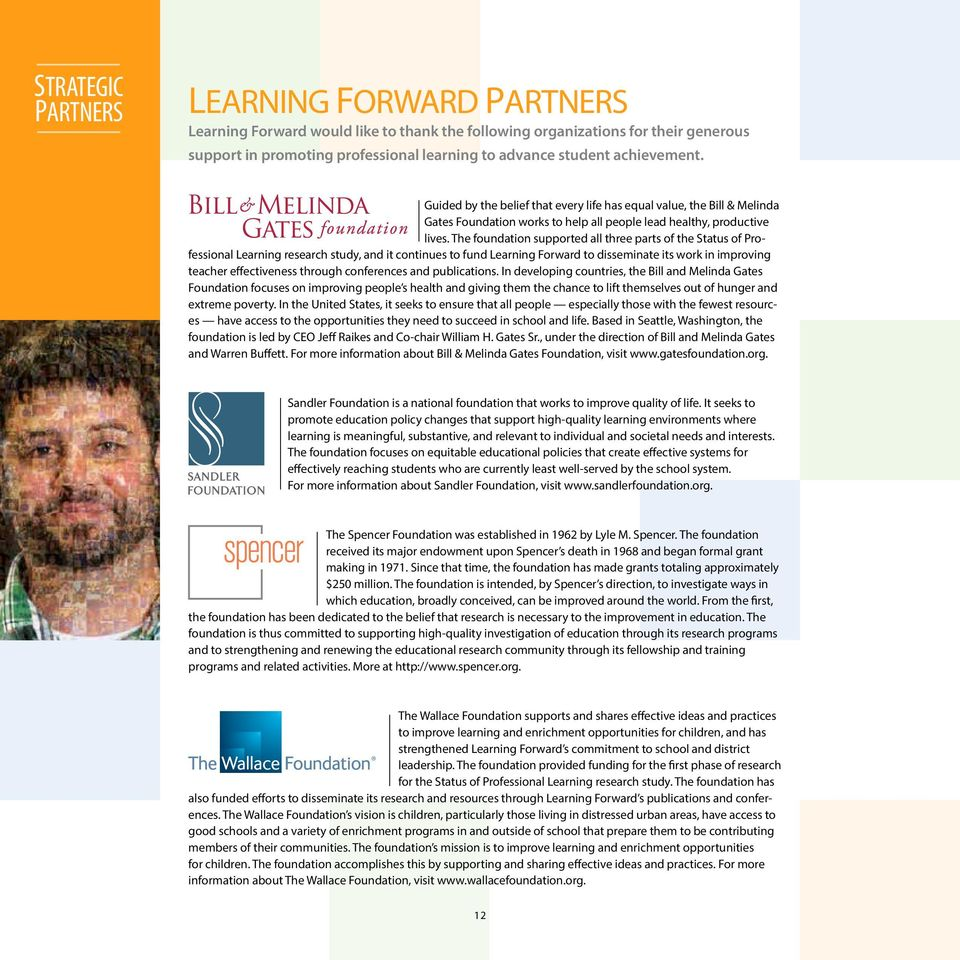 The foundation supported all three parts of the Status of Professional Learning research study, and it continues to fund Learning Forward to disseminate its work in improving teacher effectiveness