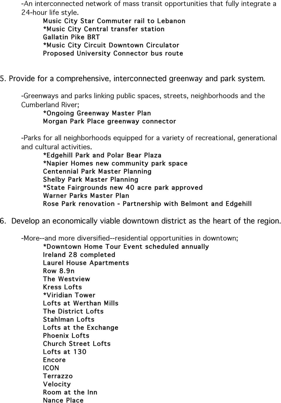 Provide for a comprehensive, interconnected greenway and park system.