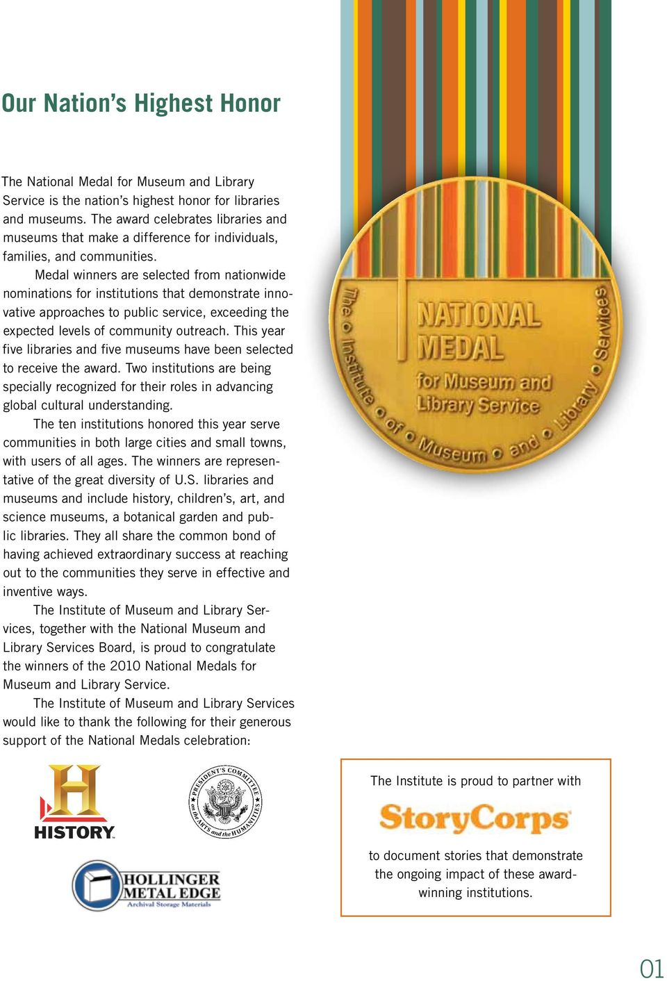 Medal winners are selected from nationwide nominations for institutions that demonstrate innovative approaches to public service, exceeding the expected levels of community outreach.