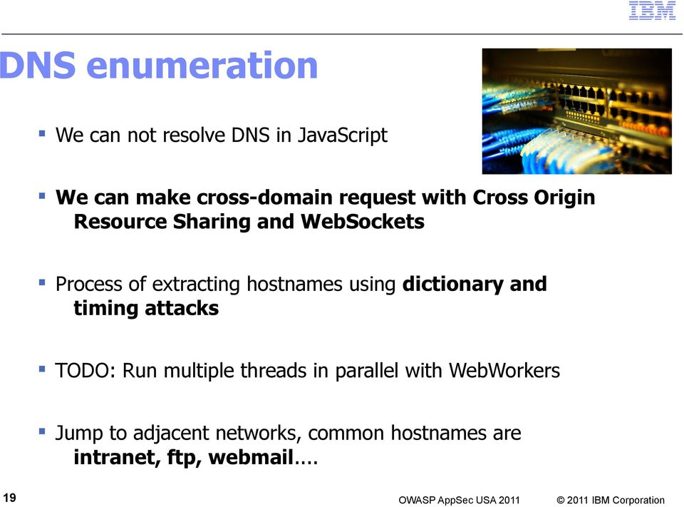 hostnames using dictionary and timing attacks TODO: Run multiple threads in