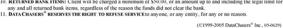 items, regardless of the reason the funds did not clear the bank. 11.