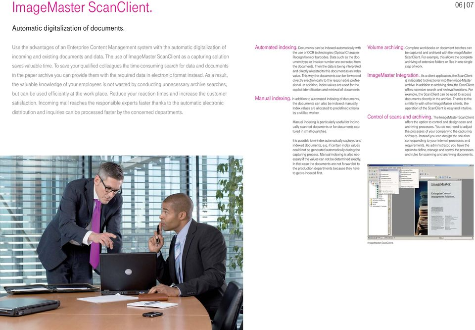 The use of ImageMaster ScanClient as a capturing solution saves valuable time.