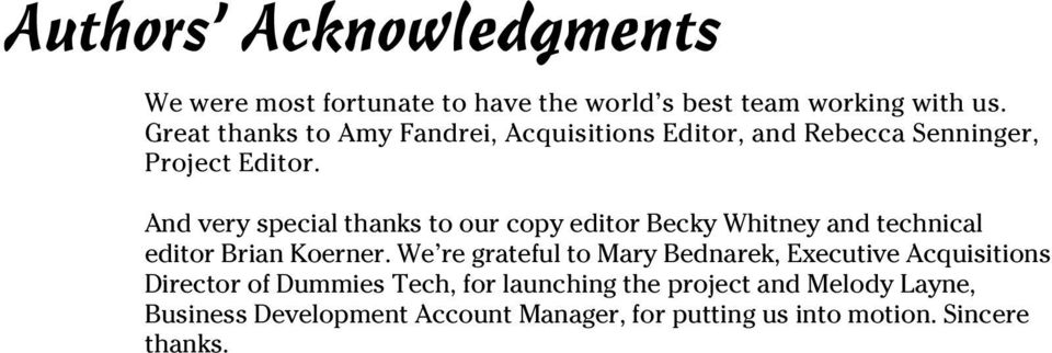 And very special thanks to our copy editor Becky Whitney and technical editor Brian Koerner.