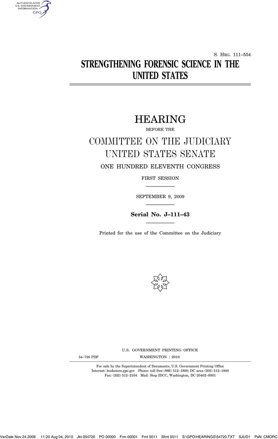 SEPTEMBER 9, 2009 Serial No. J 111 43 Printed for the use of the Committee on the Judiciary ( U.S. GOVERNMENT PRINTING OFFICE WASHINGTON 54 720 PDF : 2010 For sale by the Superintendent of Documents, U.