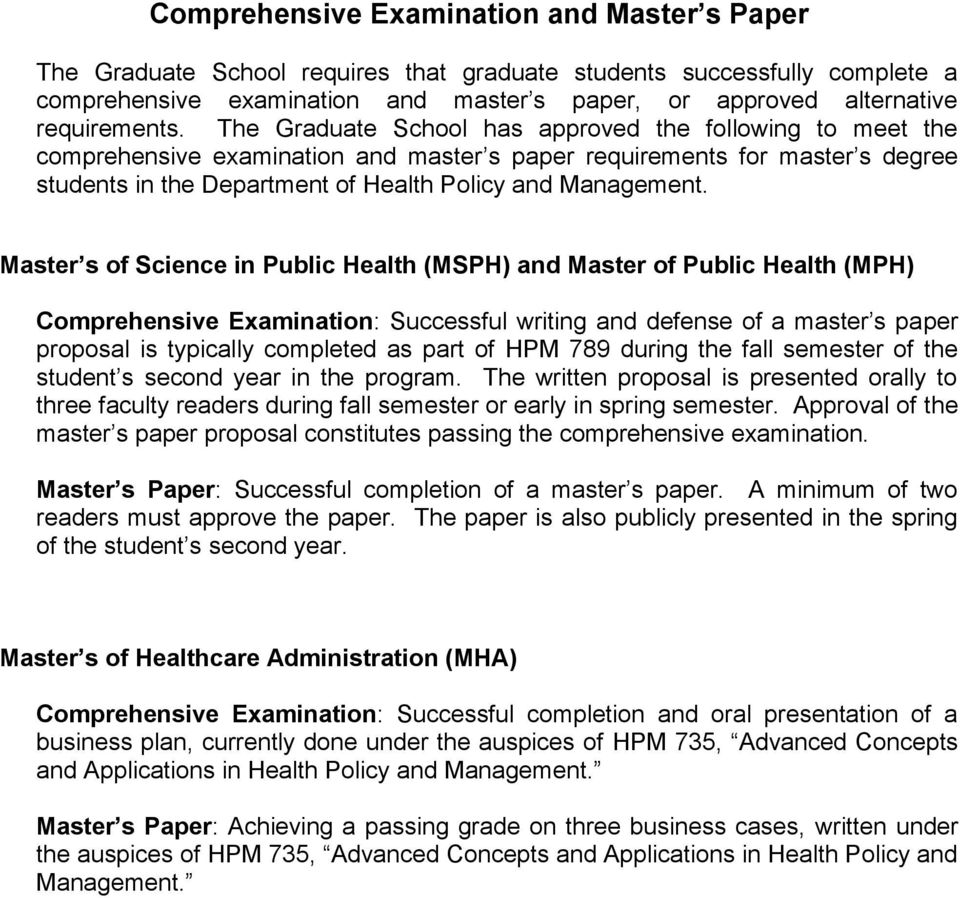 The Graduate School has approved the following to meet the comprehensive examination and master s paper requirements for master s degree students in the Department of Health Policy and Management.