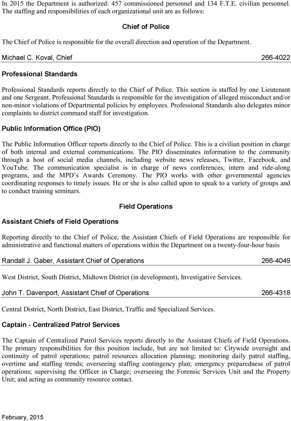 Koval, Chief 266-4022 Professional Standards Professional Standards reports directly to the Chief of Police. This section is staffed by one Lieutenant and one Sergeant.
