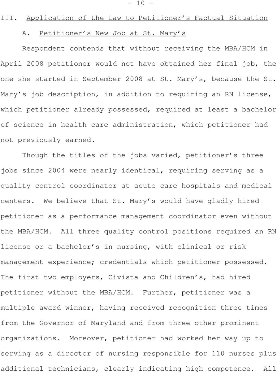Mary s job description, in addition to requiring an RN license, which petitioner already possessed, required at least a bachelor of science in health care administration, which petitioner had not
