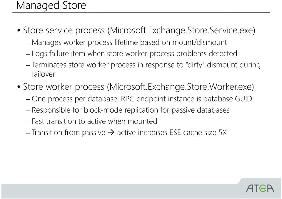 store worker process in response to dirty dismount during failover Store worker process (Microsoft.Exchange.Store.Worker.