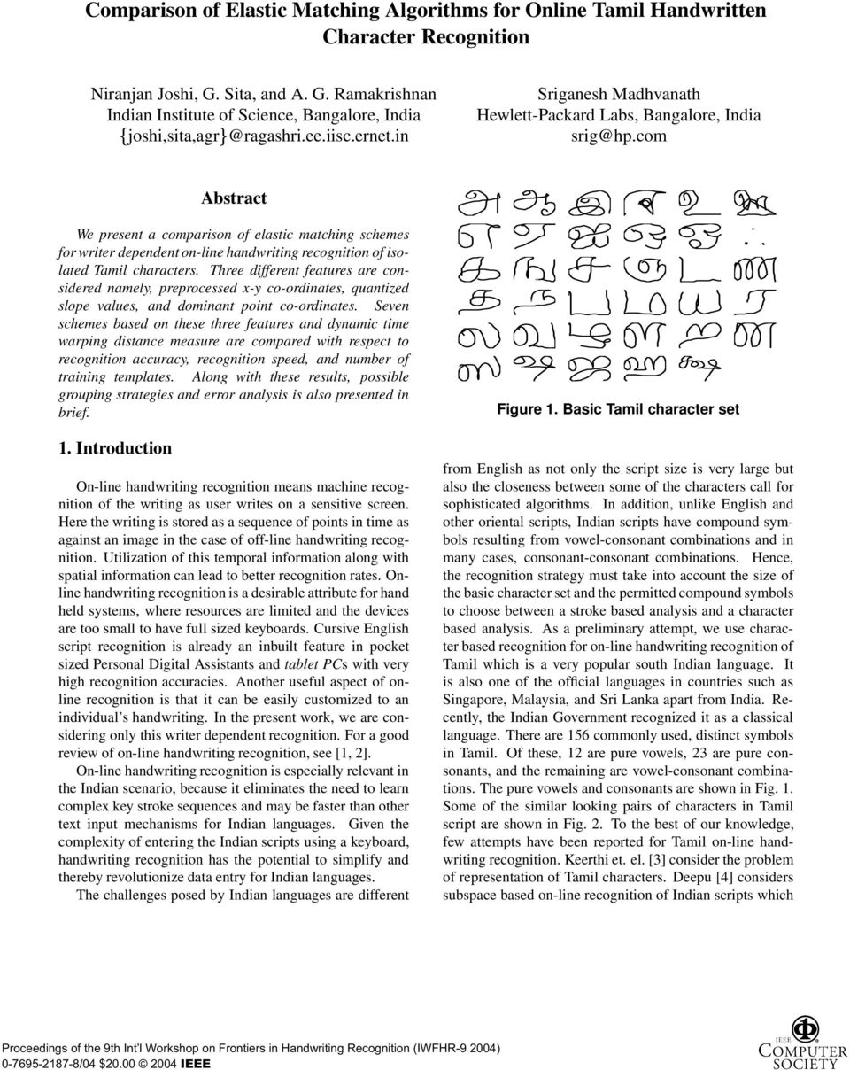 recognition of isolated Tamil characters Three different features are considered namely, preprocessed x-y co-ordinates, quantized slope values, and dominant point co-ordinates Seven schemes based on