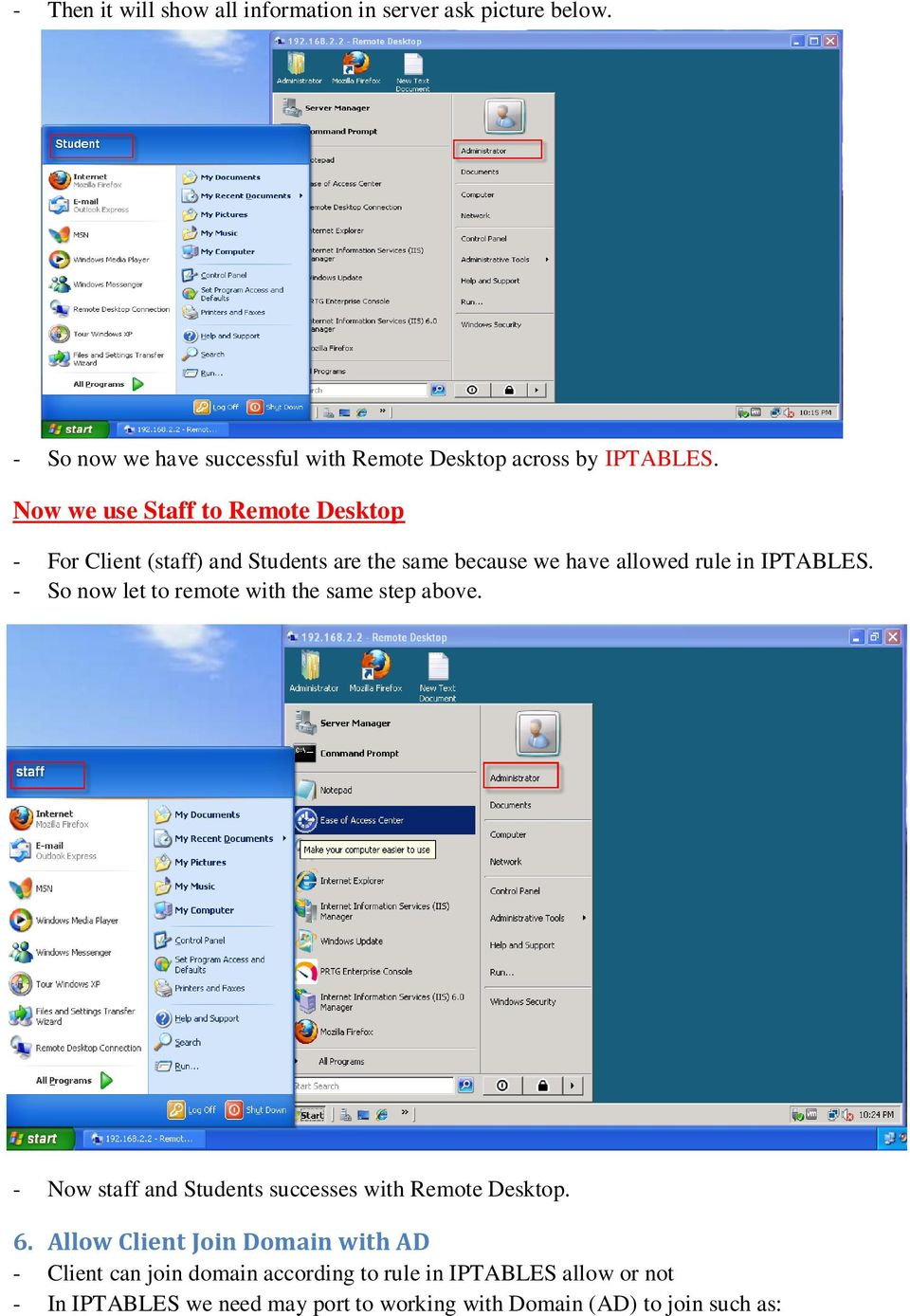 - So now let to remote with the same step above. - Now staff and Students successes with Remote Desktop. 6.