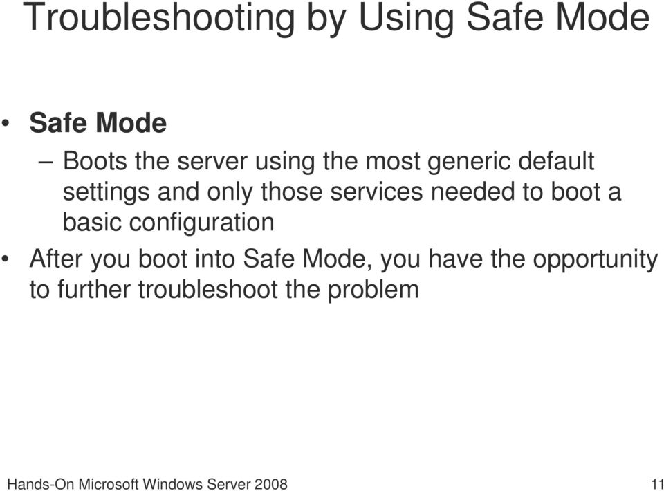 basic configuration After you boot into Safe Mode, you have the