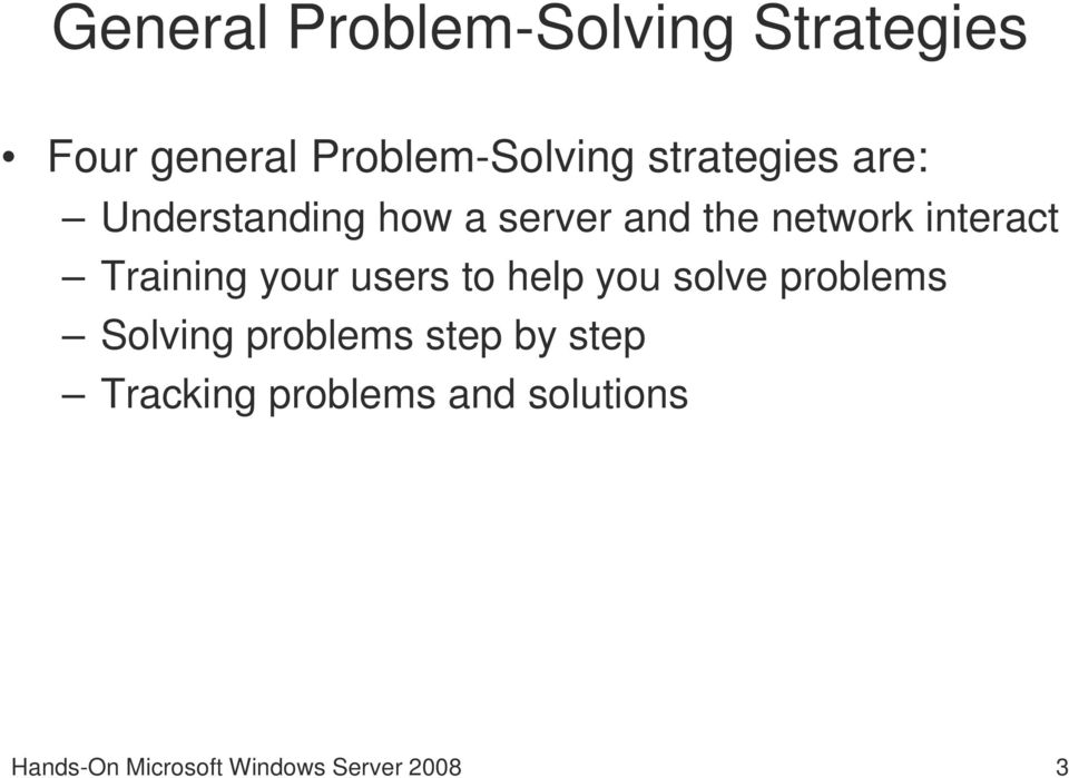 Training your users to help you solve problems Solving problems step